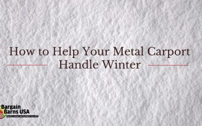 How to Help Your Metal Carport Handle Winter