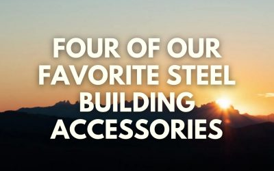 Four of Our Favorite Steel Building Accessories