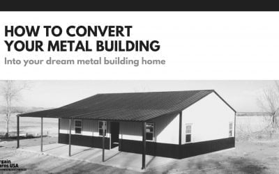 How To Convert Your Metal Building Into Your Dream Home