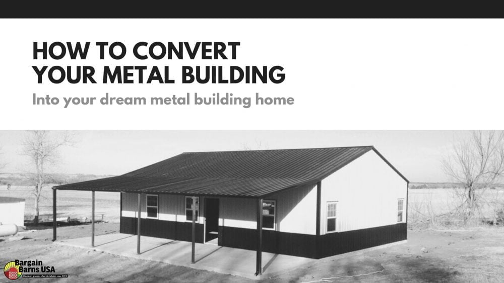 How To Convert Your Metal Building
